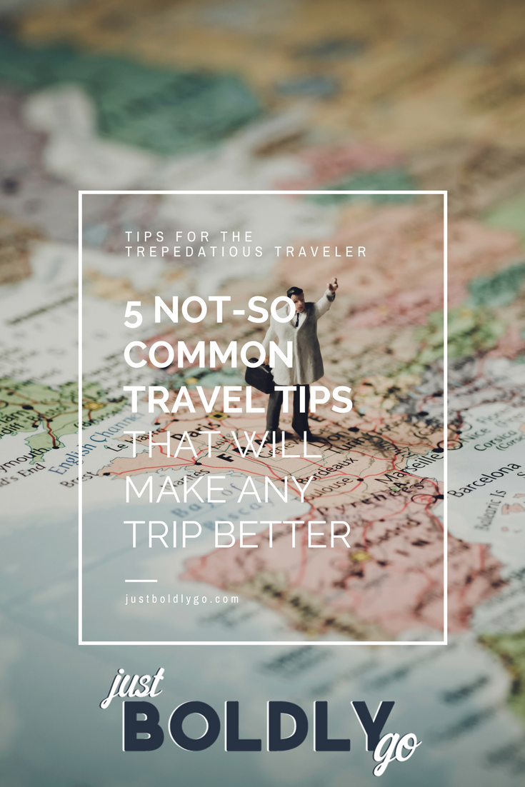 5 Not-So Common Travel Tips That Will Make Any Trip Better
