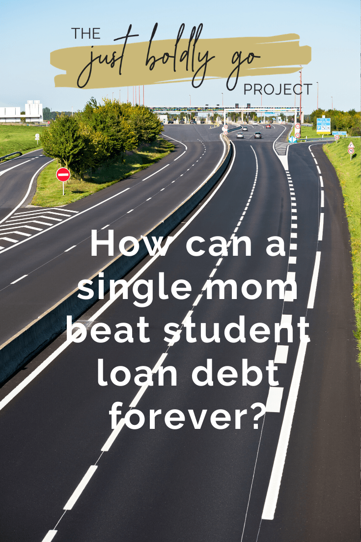 How can a single mom beat student loan debt forever?