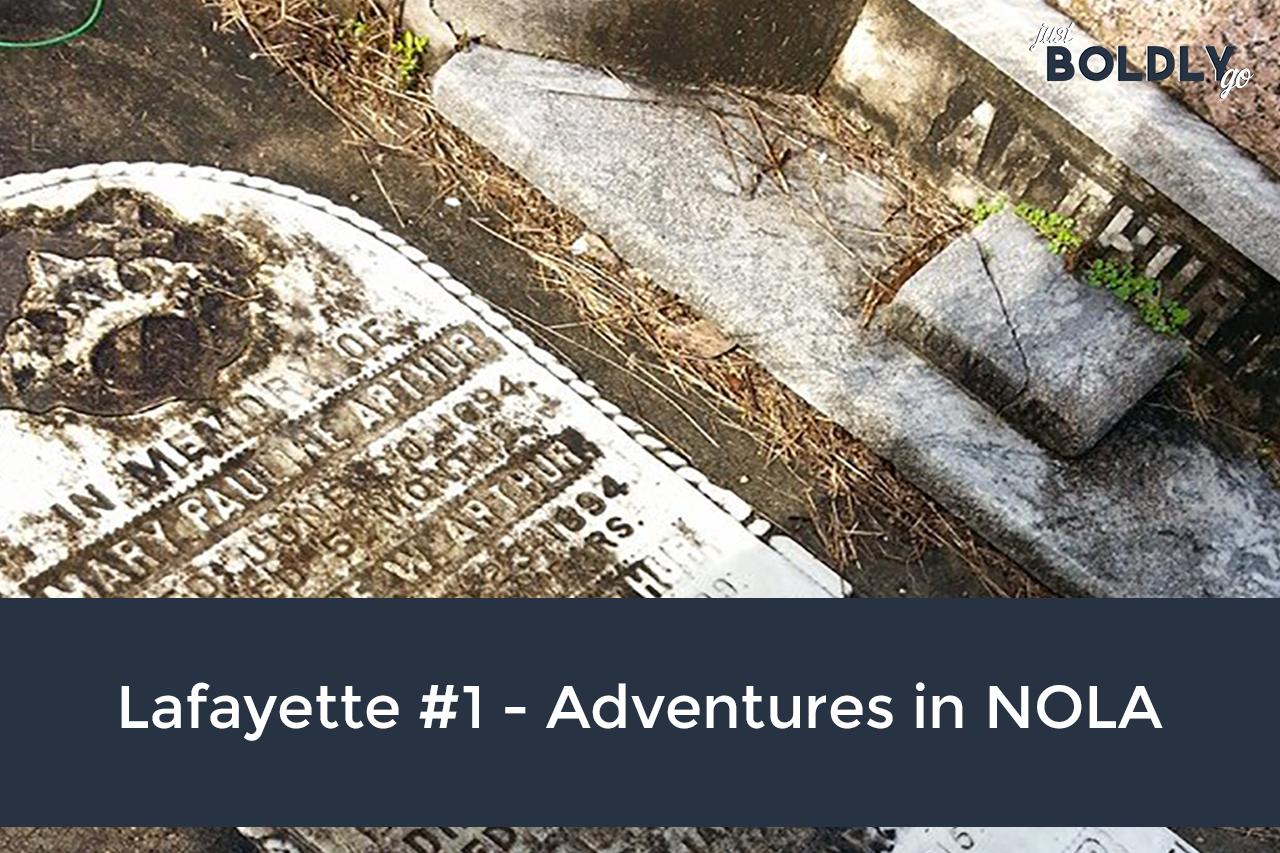 Lafayette #1 – Adventures in NOLA