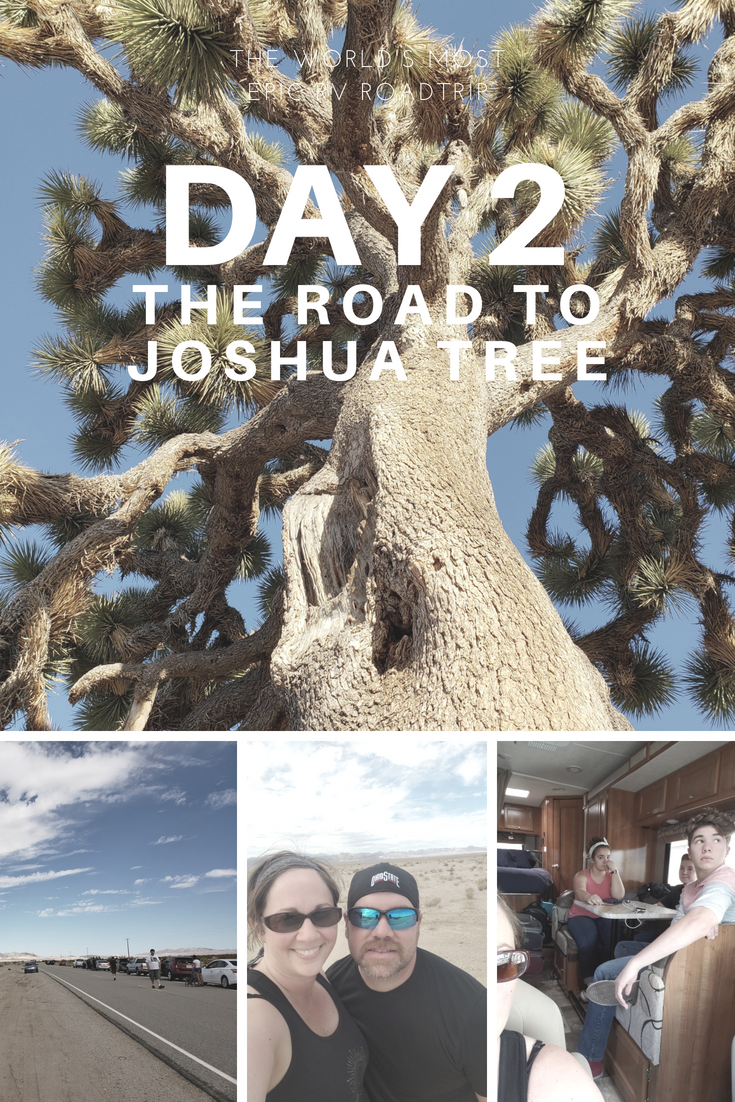 Day 2 – The World's Most Epic RV Road Trip – The Road to Joshua Tree