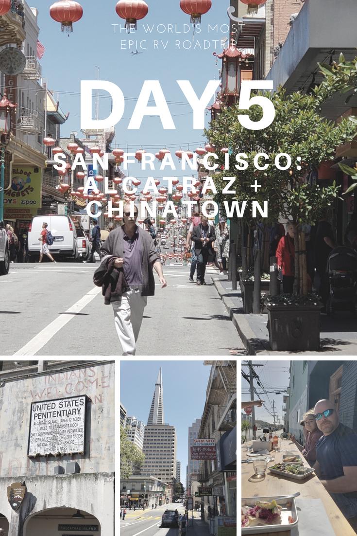Day 5 – The World's Most Epic RV Road Trip – San Francisco: Alcatraz + Chinatown
