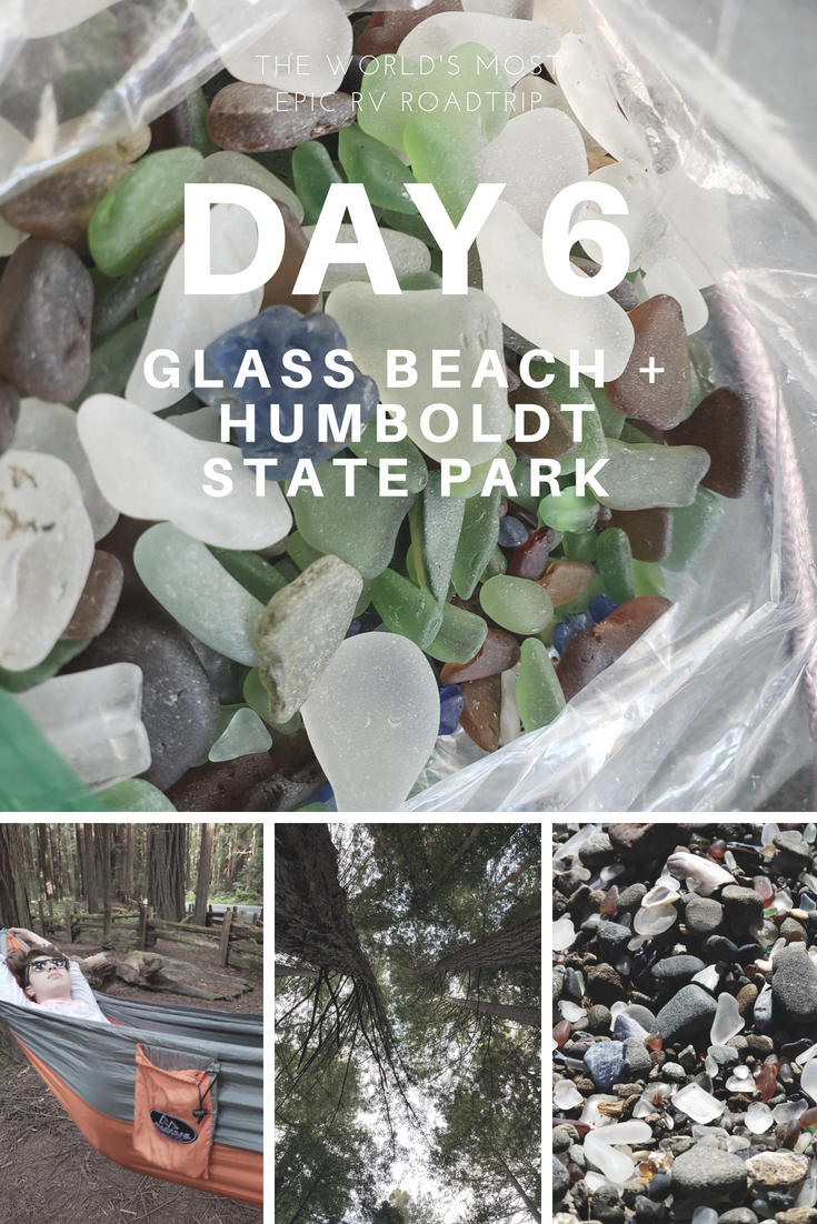 Day 6 – The World's Most Epic RV Road Trip – Glass Beach + Humboldt State Park