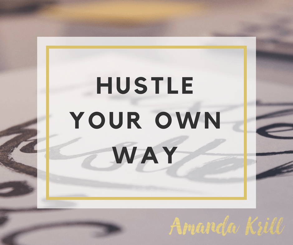 Hustle Your Own Way