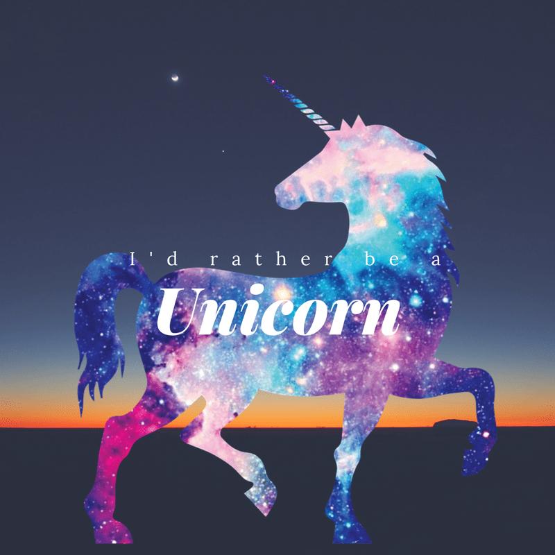 I'd rather be a unicorn