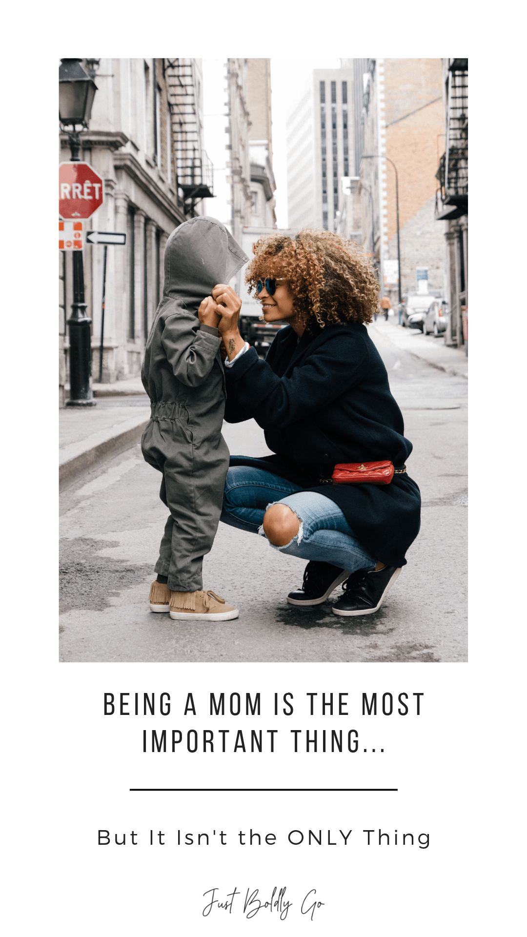 Being a Mom is the Most Important Thing…But It Isn't the ONLY Thing