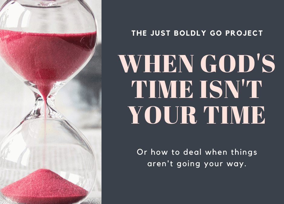 When God's Time Isn't Your Time