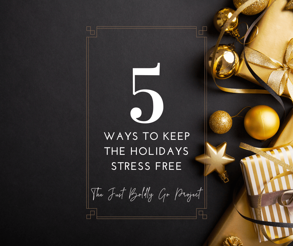 5 Ways to Keep the Holidays Stress Free