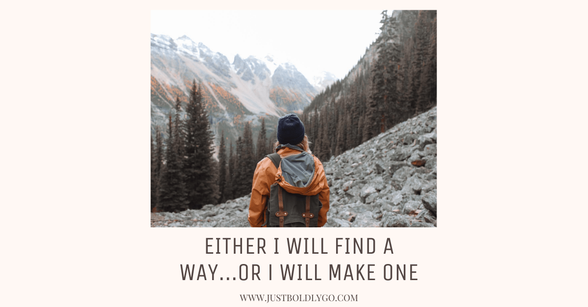 Either I Will Find a Way – Or I Will Make One