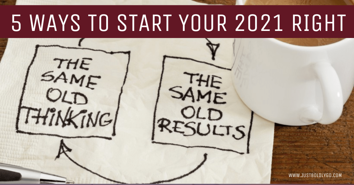 5 Ways To Start Your 2021 Right