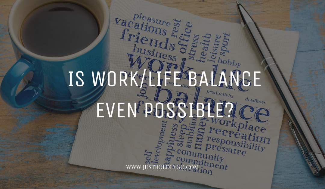 Is Work/Life Balance Even Possible?