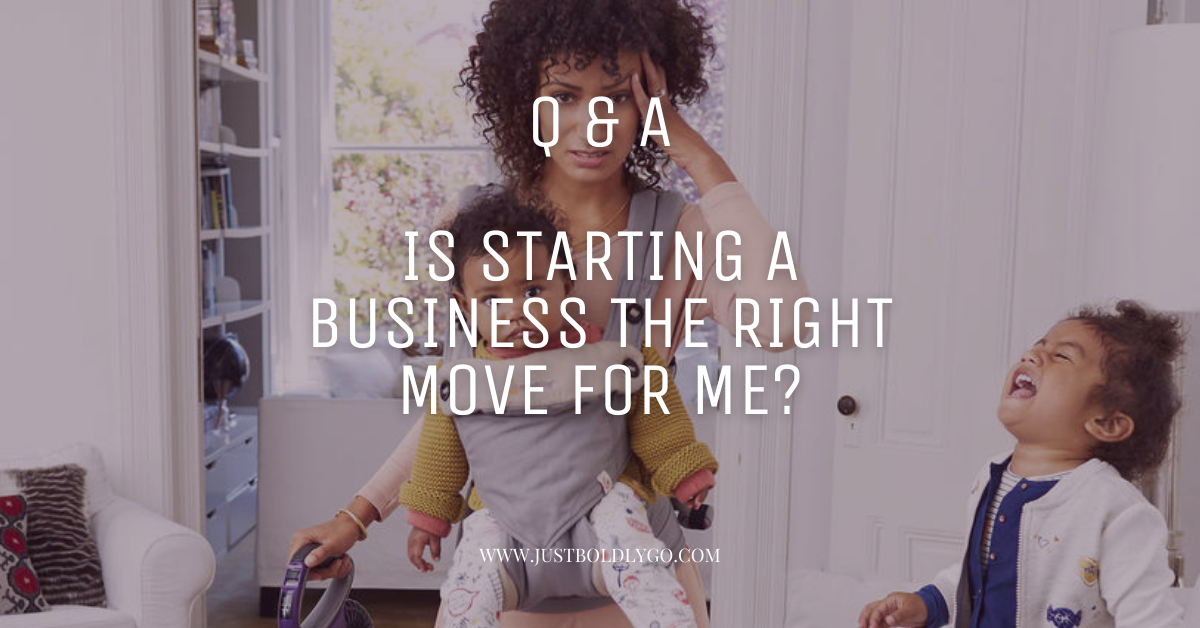 Q&A: Is starting a business the right move for me?